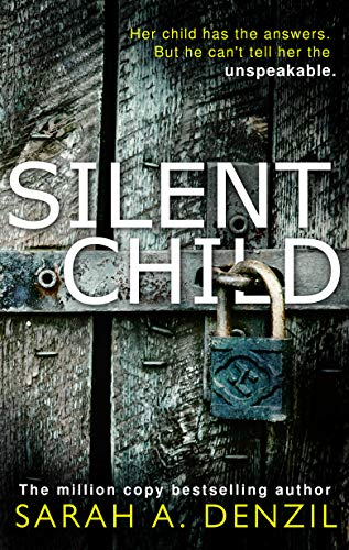 Sarah A. Denzil - Silent Child Audio Book Free