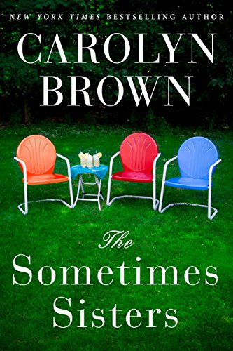 Carolyn Brown - The Sometimes Sisters Audio Book Free