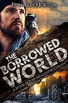 Franklin Horton - The Borrowed World Audio Book Free